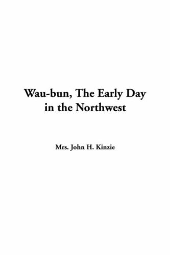 9781414229546: Wau-bun, The Early Day In The Northwest