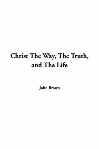 9781414230436: Christ The Way, The Truth, and The Life