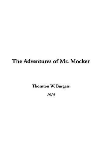 9781414231082: The Adventures of Mr. Mocker