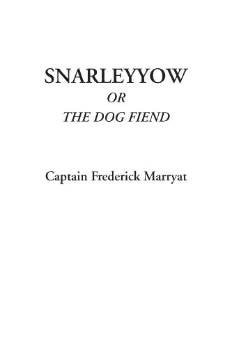 Snarleyyow Or The Dog Fiend (9781414232997) by Captain Frederick Marryat