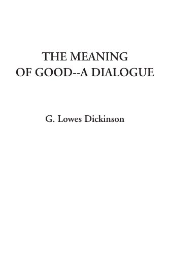 9781414235219: The Meaning of Good--A Dialogue