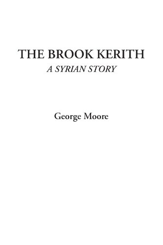 9781414235998: The Brook Kerith (A Syrian Story)
