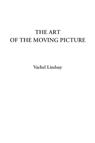 The Art of the Moving Picture: Vachel Lindsay