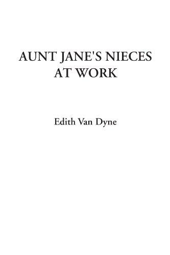 Aunt Jane's Nieces at Work: Edith Van Dyne