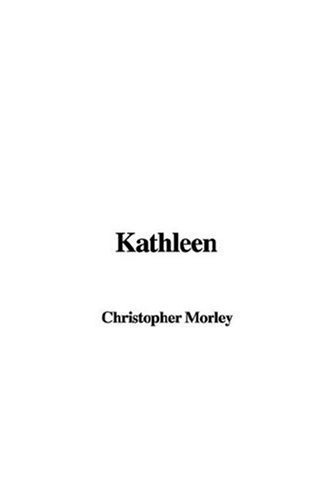 Kathleen (9781414243399) by Christopher Morley