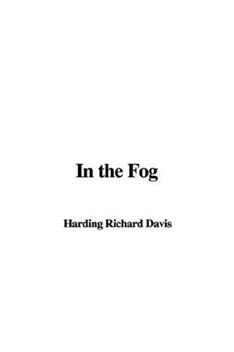 In the Fog: Richard Harding Davis