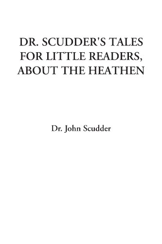 9781414248523: Dr. Scudder's Tales for Little Readers, About the Heathen