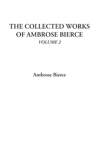 9781414248981: The Collected Works of Ambrose Bierce, Volume 2