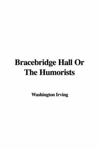 9781414250694: Bracebridge Hall or the Humorists