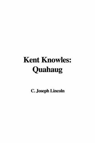 Kent Knowles: Quahaug (1414252897) by Joseph C. Lincoln