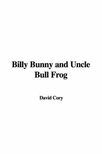 9781414253527: Billy Bunny and Uncle Bull Frog