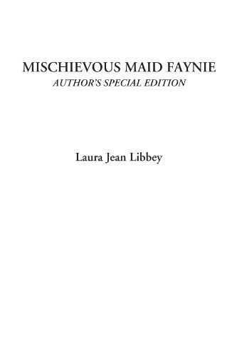 9781414256702: Mischievous Maid Faynie (Author's Special Edition)