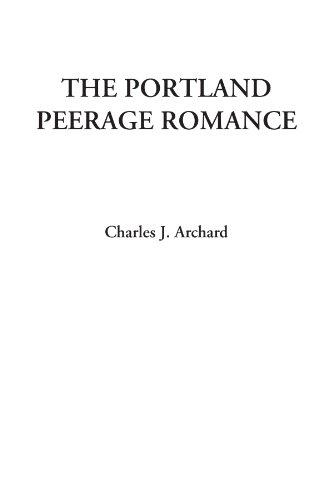 9781414258003: The Portland Peerage Romance
