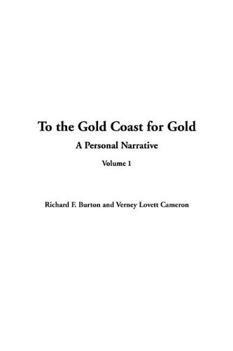 To the Gold Coast for Gold, V1 (9781414261300) by Sir Richard Francis Burton; Verney Lovett Cameron