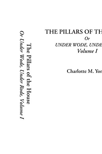 9781414263359: The Pillars of the House Or Under Wode, Under Rode, Volume 1