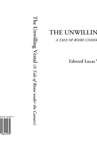 9781414264295: The Unwilling Vestal (A Tale of Rome under the Caesars)