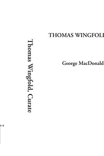 Thomas Wingfold, Curate: George MacDonald LL.D.