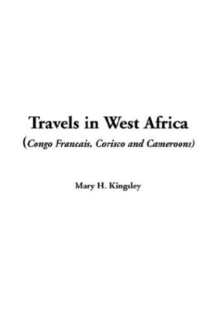 9781414264875: Travels in West Africa (Congo Francais, Corisco and Cameroons)