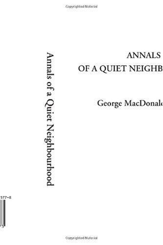 Annals of a Quiet Neighbourhood: George MacDonald LL.D.
