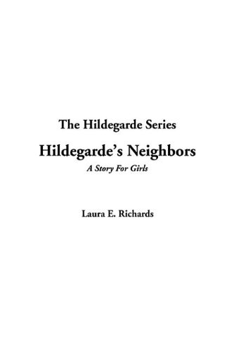 Hildegarde's Neighbors (1414267401) by Richards, Laura E.