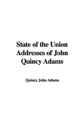 9781414270449: State of the Union Addresses of John Quincy Adams