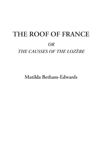 9781414278155: The Roof of France Or The Causses of the Lozère