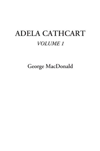 9781414278612: Adela Cathcart, Volume 1