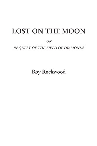 9781414279817: Lost on the Moon Or In Quest of the Field of Diamonds