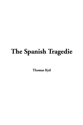 9781414282428: The Spanish Tragedie