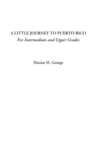 9781414283210: A Little Journey to Puerto Rico (For Intermediate and Upper Grades)