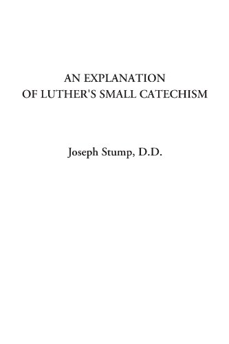 9781414283890: An Explanation of Luther's Small Catechism