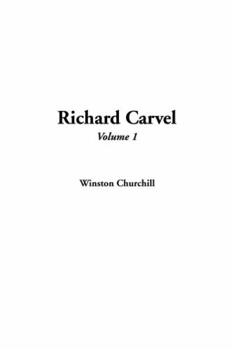 Richard Carvel, Volume 1 (9781414285269) by Winston Churchill