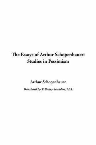 9781414288260: Essays of Arthur Schopenhauer: Studies in Pessimism