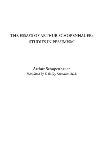 9781414288277: Essays of Arthur Schopenhauer: Studies in Pessimism: Studies in Pessimism, The