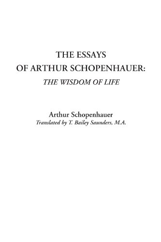 9781414288390: The Essays of Arthur Schopenhauer: The Wisdom of Life
