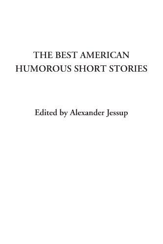 The Best American Humorous Short Stories: Alexander Jessup (Editor)