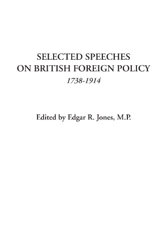 Selected Speeches on British Foreign Policy 1738-1914: Edgar R. Jones