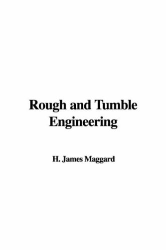 9781414293585: Rough and Tumble Engineering