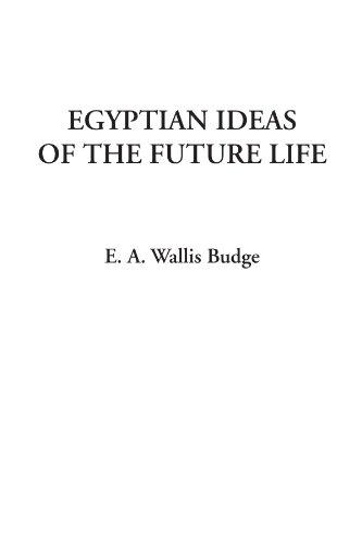 9781414294315: Egyptian Ideas of the Future Life