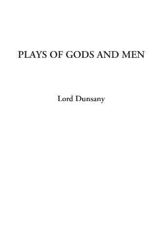 9781414295558: Plays of Gods and Men