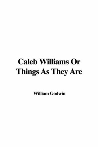 9781414295664: Caleb Williams, or Things as They Are