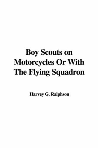 9781414296784: Boy Scouts on Motorcycles or with the Flying Squadron