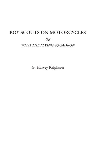 9781414296791: Boy Scouts on Motorcycles Or With The Flying Squadron
