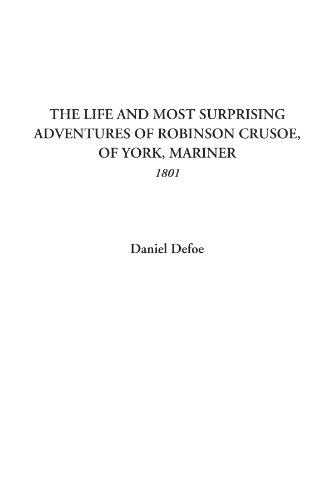 9781414297330: The Life and Most Surprising Adventures of Robinson Crusoe, of York, Mariner (1801)
