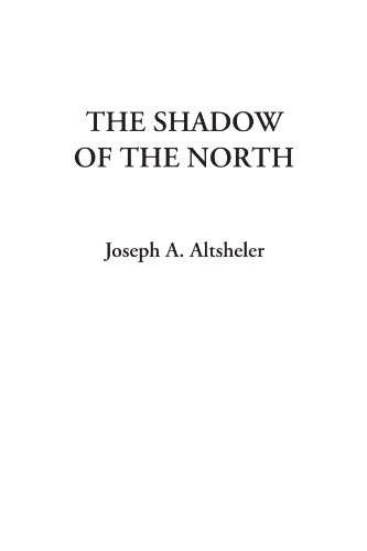 The Shadow of the North - Joseph A. Altsheler
