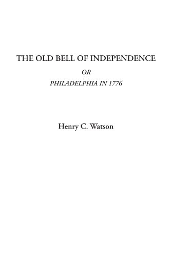 9781414297910: The Old Bell of Independence Or Philadelphia in 1776