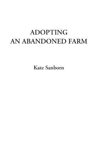 Adopting An Abandoned Farm: Kate Sanborn