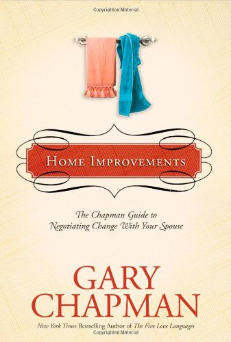 9781414300153: Home Improvements: The Chapman Guide to Negotiating Change with Your Spouse (Chapman Guides)