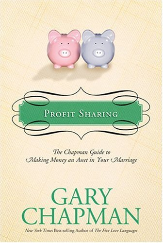 9781414300160: Profit Sharing: The Chapman Guide to Making Money an Asset in Your Marriage (Chapman Guides)