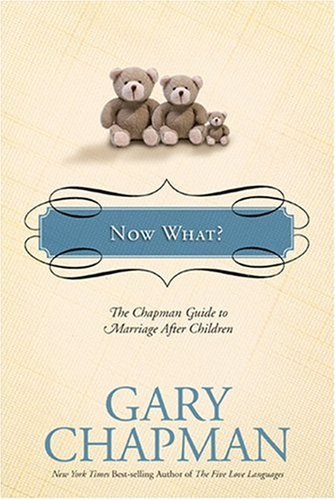 9781414300177: Now What?: The Chapman Guide to Marriage after Children (Chapman Guides)
